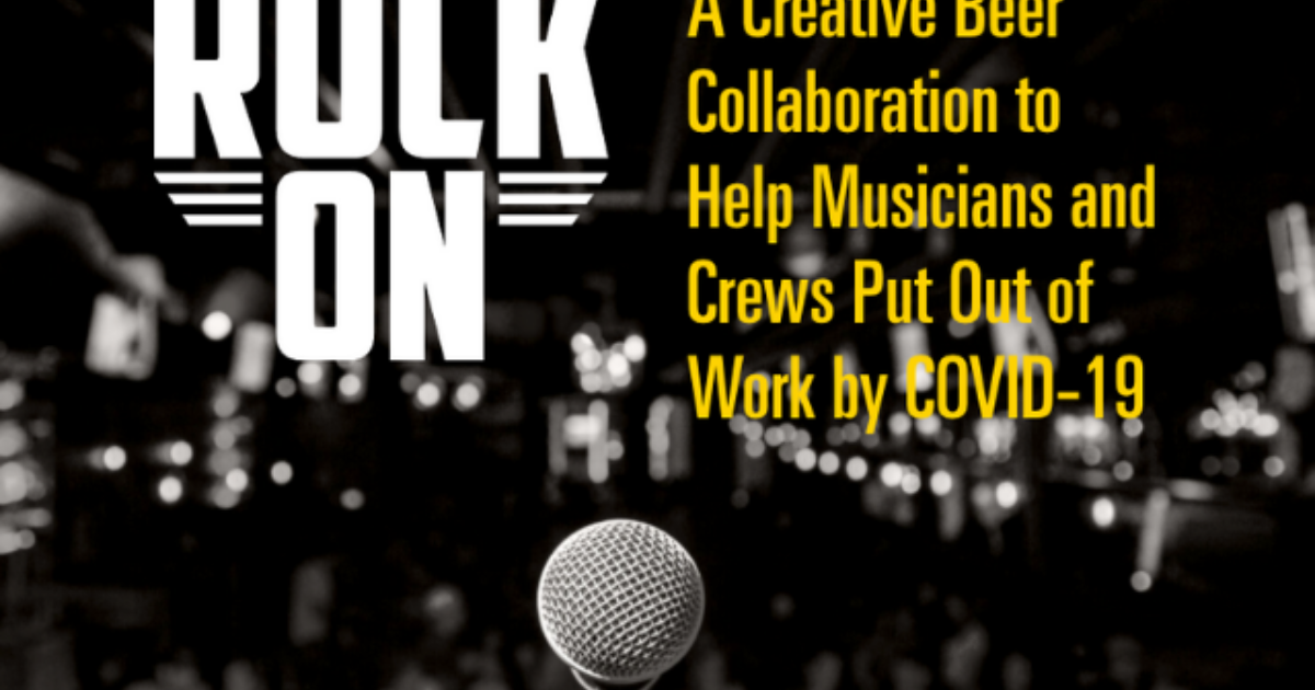 Rock On: A Beer Collaboration To Help Musicians Put Out of Work by…
